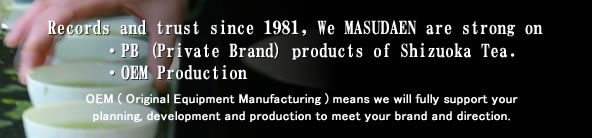 Performance and reliability of Shizuoka tea products, founded in 1981 PB is an OEM manufacturer to produce strong.